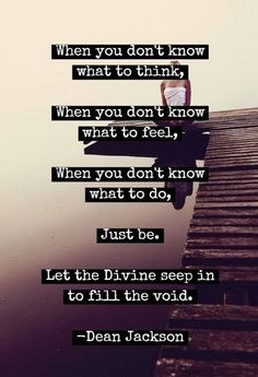 I need to read this every day! Filling the Void ~ Dean Jackson Words Quotes, Wise Words, Sayings, Dean Jackson, Dont You Know, New Thought, Positive Thoughts, Positive Quotes, Spiritual Quotes