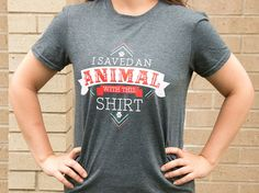 I Saved an Animal with this Shirt by GreatPlainsSPCA on Etsy