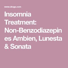 Insomnia Treatment: Non-Benzodiazepines Ambien, Lunesta Sonata Sleeping Pills, Drugs, Medicine, Study Guides, Discount Price, Medical