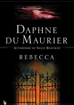 "THE BEST 100 OPENING LINES FROM BOOKS ""Last night I dreamt I went to Manderley again."" Rebecca, Daphne du Maurier"