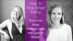 Brain Over Binge Recovery Guide: Interview With Kathryn Hansen. In this video you'll learn many things to help you move forward in recovery, including how..