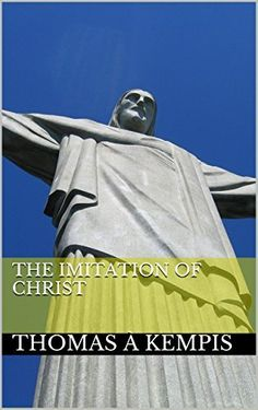 The Imitation of Christ by Thomas à Kempis, http://www.amazon.com/dp/B00TVI7X66/ref=cm_sw_r_pi_dp_EkG9ub0KX4MBH