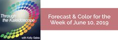 Your Color of the Week and forecast for the week of June 10. Funny how, when we celebrate endings, beginnings & middles, we're inspired to try new things ...
