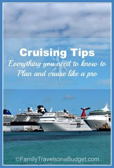 Cruising Tips -- everything you need to know to plan your cruise, whether it's your first or fifth!