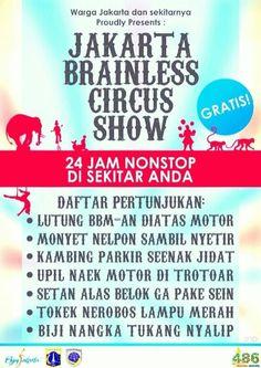 """Sirkus Jakarta Tanpa Otak"""