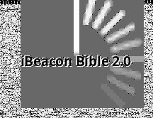 """Download my updated """"iBeacon Bible 2.0""""..."""
