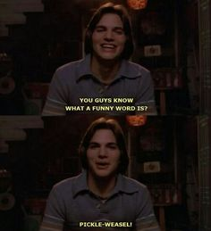 My favorite Kelso quote. #michaelkelso #thecircle #pickleweasel