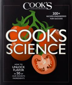 Cook's Science: How to Unlock Flavor in 50 of Our Favorite Ingredients   Linda Avery Review