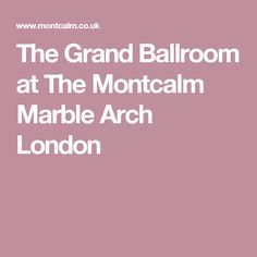 The Grand Ballroom at The Montcalm Marble Arch London Anniversary Parties, Arch, Marble, London, Birthday Celebrations, Bow, Big Ben London, Arches, Granite