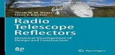 Radio Telescope Reflectors: Historical Development of Design and Construction (Astrophysics and Space Science Library) free ebook