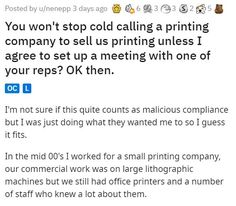 Sure, why not keep trying to sell printing supplies to a printing company? They might need more of what they have. #printing #funny #work #story #lol