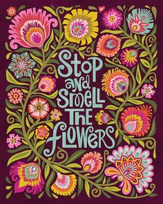 Stop and Smell the Flowers Quote Art Print-Dark Harvest Colors 8x10 Eggplant