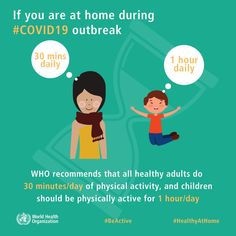 If you are at home because of it's still important to stay active every day as much as you can. WHO recommends that all healthy adults do 30 minutes/day of physical activity, and children should be physically active for 1 hour/day. covid Be active at home In China, Health And Safety, Health And Wellness, Health Fitness, Cold Symptoms, World Health Organization, Do Exercise, Aktiv, Safety Tips