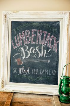 Amazing chalkboard sign for a lumber-jack themed party. Great for a Fall party or a birthday party.