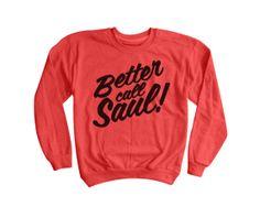 Better Call Saul Sweatshirt | BREAKING BAD Saul Goodman Sweater | TV Show Clothing #breakingbad #bettercallsaul www.etsy.com/listing/164560830/better-call-saul-sweatshirt-breaking-bad