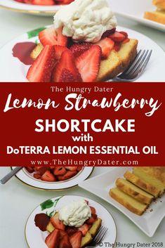 Lemon Strawberry Shortcake with DoTerra Lemon Essential Oil - Sweet Recipes, Healthy Recipes, Yummy Recipes, Good Food, Yummy Food, Lemon Essential Oils, How To Eat Paleo, Dessert Recipes, Cheesecake Recipes