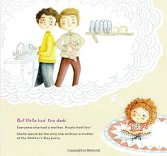 We love this - Stella Brings the Family is a fantastic Mother's Day (or any day) book for kids about living in non-traditional families.