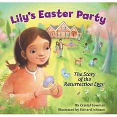 """Read """"Lily's Easter Party The Story of the Resurrection Eggs"""" by Crystal Bowman available from Rakuten Kobo. Together with the FamilyLife® Resurrection Eggs®, this sweet Easter story will help young children begin to understand t. Easter Movies, Easter Books, Easter Eggs, Resurrection Eggs, Easter Activities For Kids, Preschool Ideas, Jesus Stories, Easter Story, Easter"""
