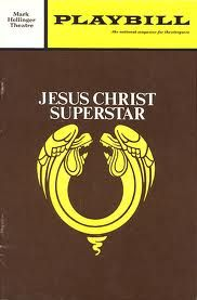 Jesus Christ Superstar-- I saw this in Houston.    One of my favorites!