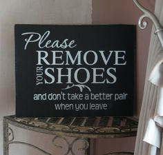 Please Remove Your Shoesshabby chic home decor sign by blueyedgirl. $25.95 USD, via Etsy.