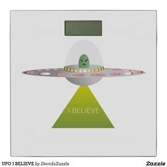 UFO I BELIEVE Digital Scales  Available on more products! Type in the name of this design in the search bar on my Zazzle products page to see them all!  #ufo #alien #space #outer #universe #ship #flying #saucer #little #green #men #conspiracy #theory #cartoon #illustration #funny #drawing #digital #scifi #science #fiction #buy #zazzle #sale #for #sale #digital #scale #weight #weigh #bathroom #health