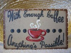 Outdoor Garden Decor - With Enough Coffee Anything is Possible 12x8 Rectangular Expression Stone Concrete Art on Etsy, $28.00