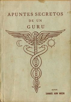 LIBROS DE SAMAEL AUN WEOR Occult Books, Occult Art, Caduceus Tattoo, Alchemy Art, Alchemy Symbols, Magick Book, Esoteric Art, Creation Art, Knowledge And Wisdom