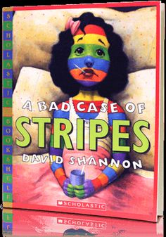 A Bad Case of the Stripes By David Shannon.  This link will take you to a site where you can watch videos of books being read by celebrities.