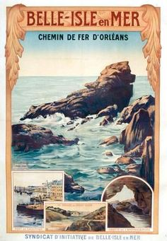 holiday graphism dorlans railways - Belle-Isle en Mer - Brittany - Port of Caulphar - Grotte de LApothicairerie - The Valle de Port-Guen - illust . Europe Holidays, Ville France, Railway Posters, Vintage Travel Posters, Poster Vintage, France Travel, Vintage Images, Illustrations Posters, Fine Art
