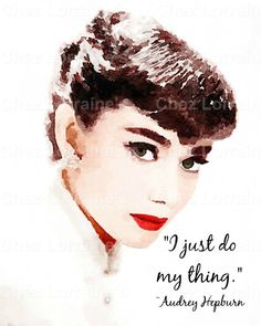 "Audrey Hepburn Fine Art Watercolor Portrait Print, Quote on ""Doing My Thing"", Audrey Hepburn Lovers, Classic Hollywood Decor"