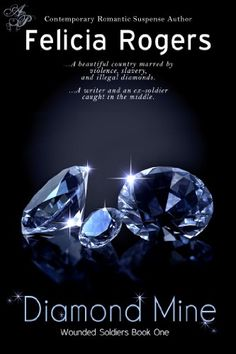 Diamond Mine (Wounded Soldiers Book 1) by Felicia Rogers http://www.amazon.com/dp/B00HQ5TG5C/ref=cm_sw_r_pi_dp_D.NMvb0068C3E