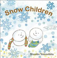 Snow Children, by Masako Yamashita (Groundwood Books/House of Anansi Press, 2012)