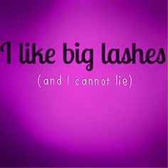 I do.. I love Big Lashes. Get younique 3-D Fiber Lash Mascara. https://www.youniqueproducts.com/RoxannePauline/party/1426058/view roxiep9@aol.com www.RoxieRockslashes.com
