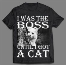 I WAS THE BOSS T-SHIRT