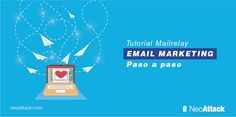 Tutorial de email marketing con Mailrelay 2016. Como usar este proveedor de mailing gratuito paso a paso. [Video tutorial + manual de uso]