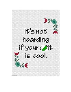 It's not hoarding if your s**t is cool. Cross Stitch pattern .pdf instant download sampler chart embroidery