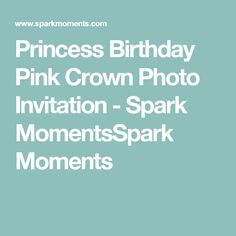 Princess Birthday Pink Crown Photo Invitation - Spark MomentsSpark Moments