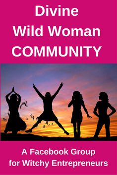 Join the Divine Wild Woman Facebook Community. A place for witchy entrepreneurs.