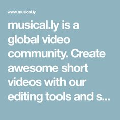 musical.ly is a global video community. Create awesome short videos with our editing tools and share with the world. With musical.ly, you can use our music and sound library, stickers, face filters, beauty effects, and more for your videos!