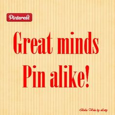 Great minds pin alike. There is no fake rules of politeness on Pinterest on my boards. Repin freely!