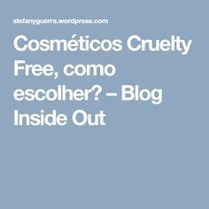 Cosméticos Cruelty Free, como escolher? – Blog Inside Out