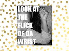 Miss Elisa K., The Blog: Flick of the Wrist