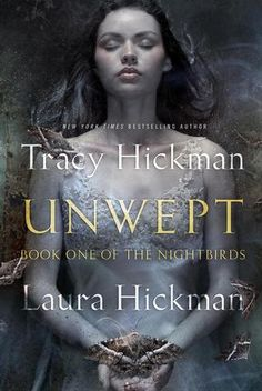 Unwept (The Nightbirds, #1) by Laura and Tracy Hickman - #Fantasy #coverlove - July 1st 2014 by Tor Books