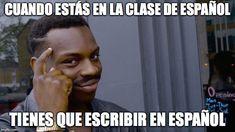 Write it in Spanish (Spanish Class Memes)