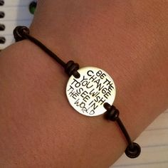 Favorite quote, on a bracelet :)