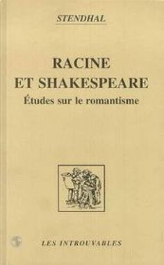 Racine et Shakespeare. Etudes sur le romantisme  Stendhal