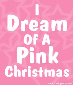Dreaming of a Pink Christmas. it would be sooooo pretty. But i think i still love the traditional green and red the best