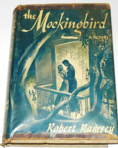 The Mockingbird by Robert Ramsey 1951/ One of the books my grandfather wrote.