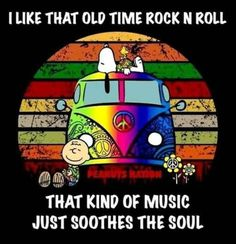 That old time rock n roll soothes the soul Hippie Peace, Hippie Love, Hippie Peanuts Cartoon, Peanuts Gang, Hippie Love, Hippie Art, Hippie Chick, Peace Love Happiness, Peace And Love, Snoopy Pictures, Hippie Quotes