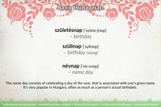 születésnap – birthday   szülinap – birthday (slang)   névnap – name day #Hungarian #language #culture #free #course  https://dailymagyar.wordpress.com/2017/02/06/nevnap/